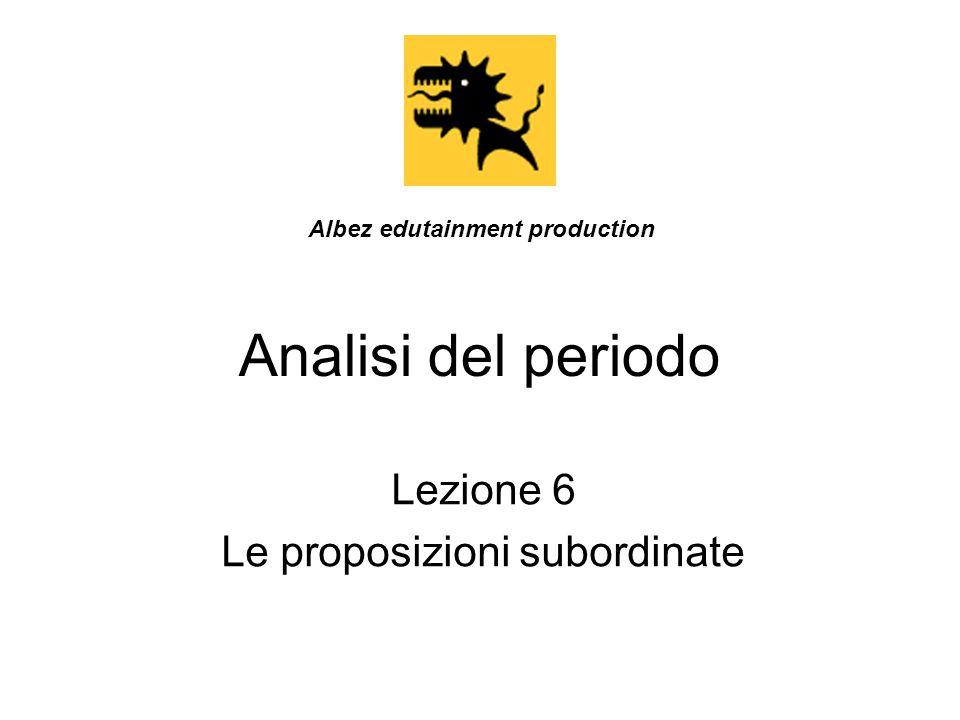 Lezione 6 Le proposizioni subordinate