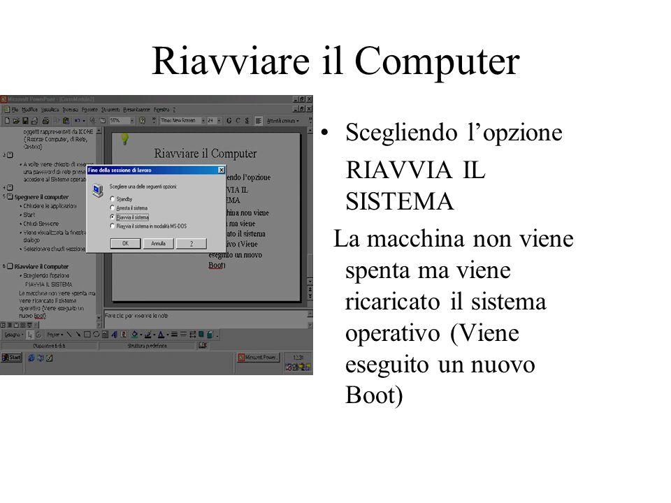 Riavviare il Computer Scegliendo l'opzione RIAVVIA IL SISTEMA
