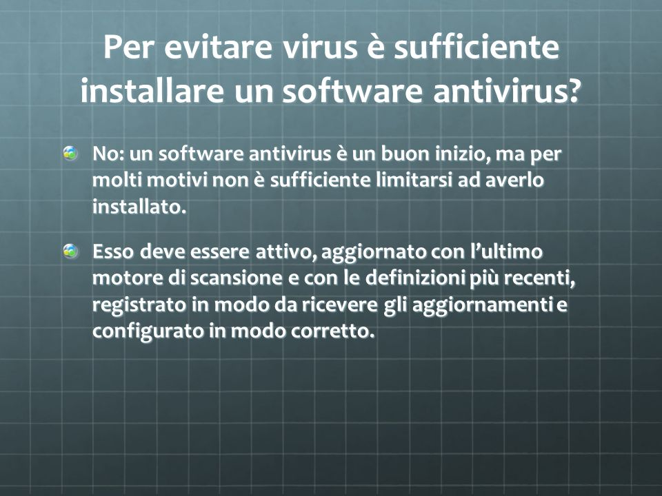 Per evitare virus è sufficiente installare un software antivirus