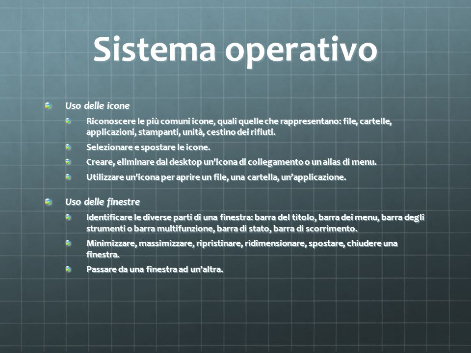 Sistema operativo Uso delle icone Uso delle finestre