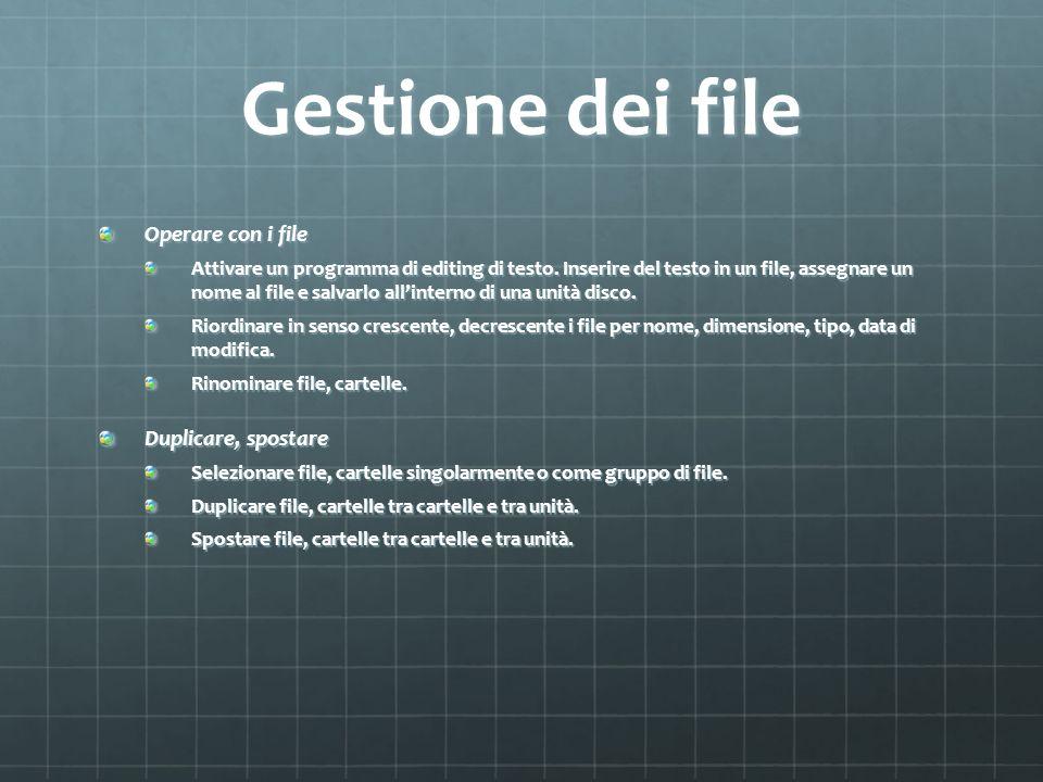 Gestione dei file Operare con i file Duplicare, spostare