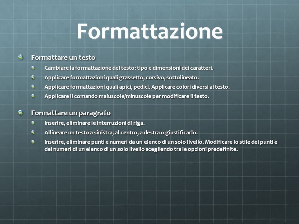 Formattazione Formattare un testo Formattare un paragrafo
