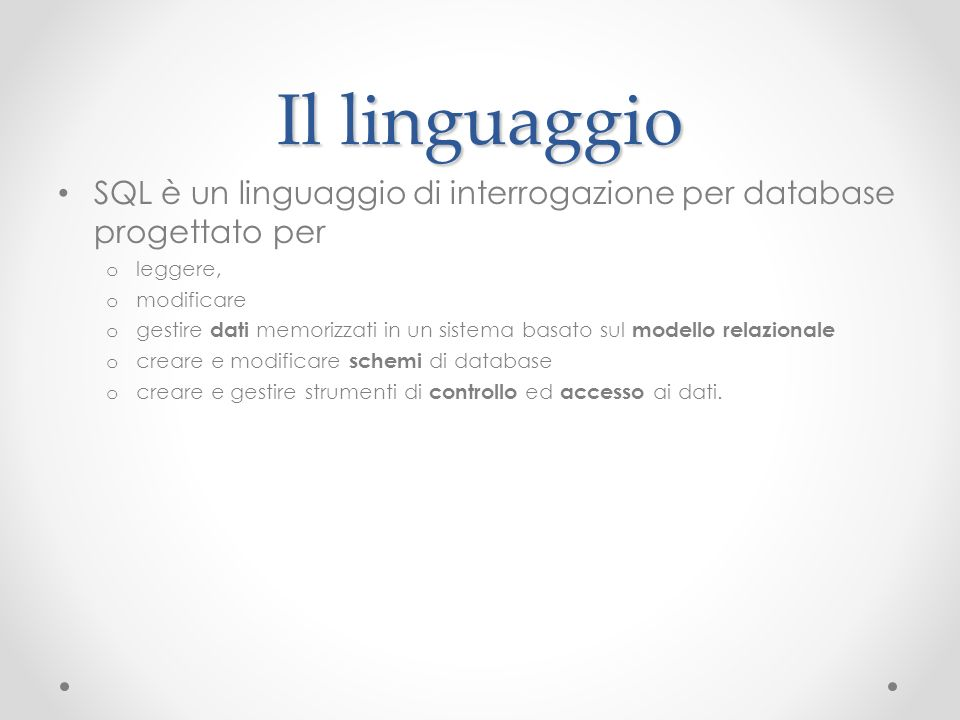 Il linguaggio SQL è un linguaggio di interrogazione per database progettato per. leggere, modificare.