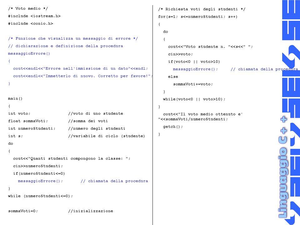 /* Voto medio */ #include <iostream.h> #include <conio.h> /* Funzione che visualizza un messaggio di errore */