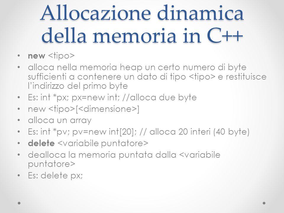 Allocazione dinamica della memoria in C++