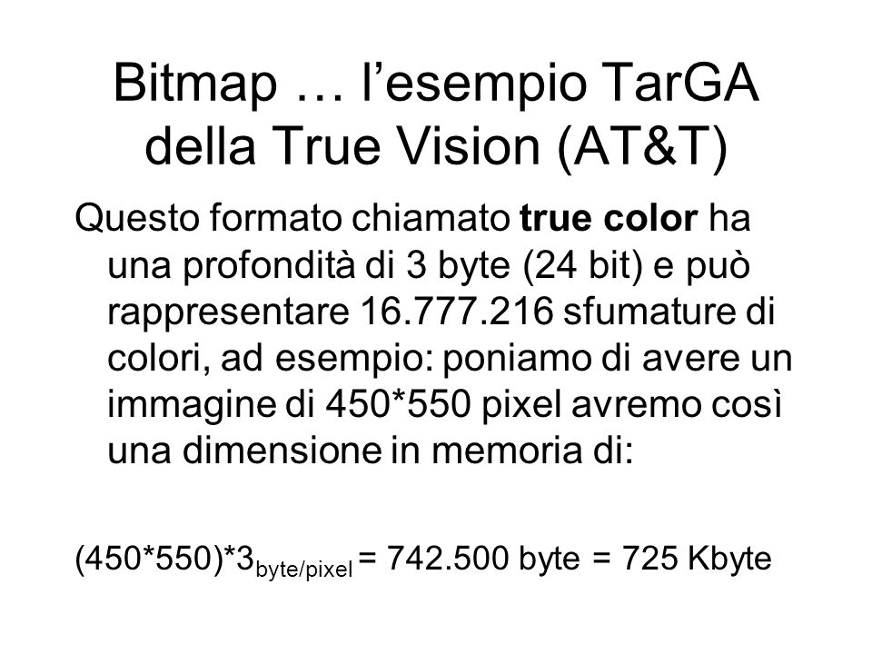Bitmap … l'esempio TarGA della True Vision (AT&T)