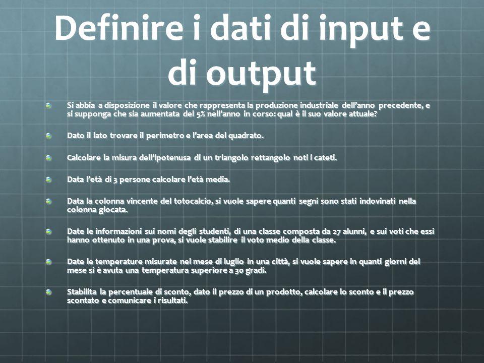 Definire i dati di input e di output