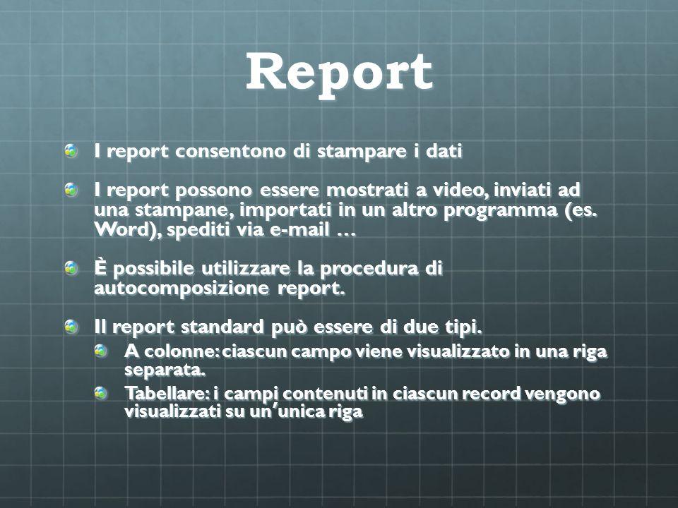 Report I report consentono di stampare i dati