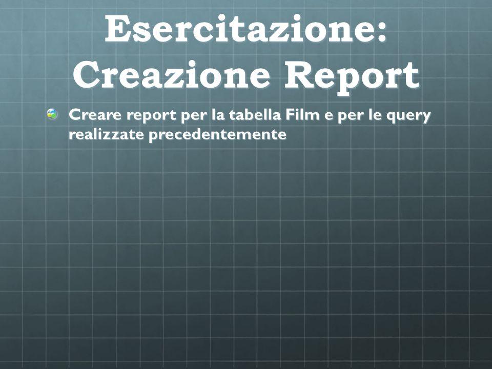 Esercitazione: Creazione Report