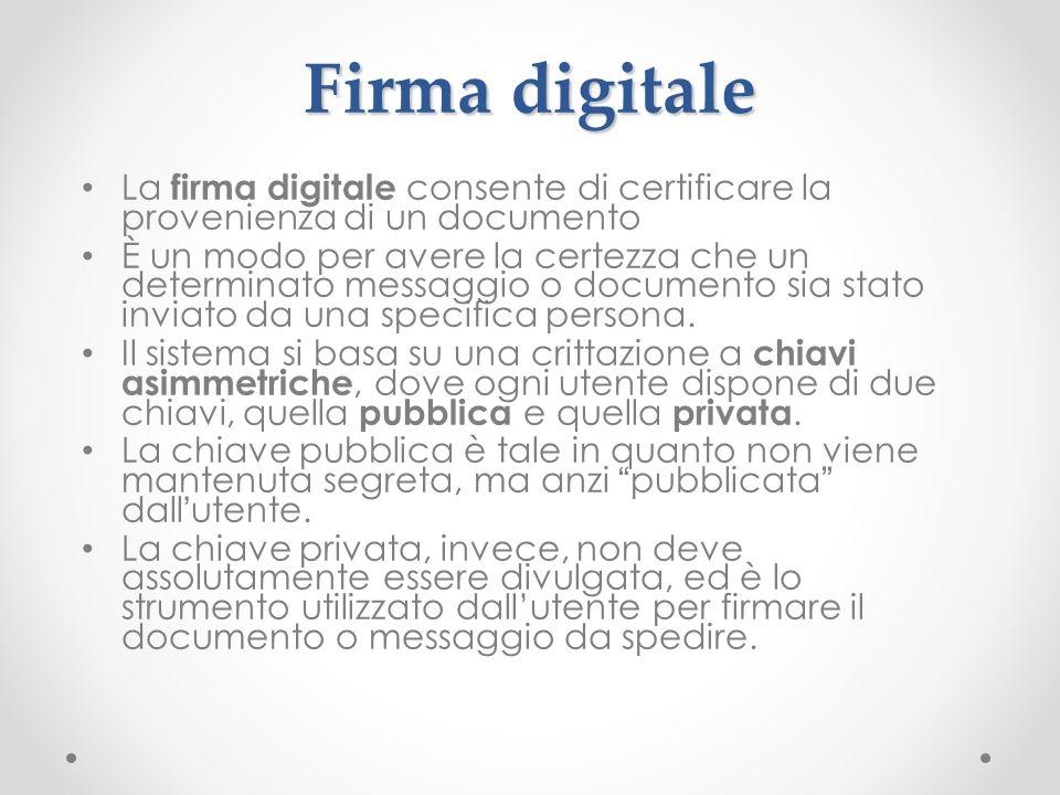 Firma digitale La firma digitale consente di certificare la provenienza di un documento.
