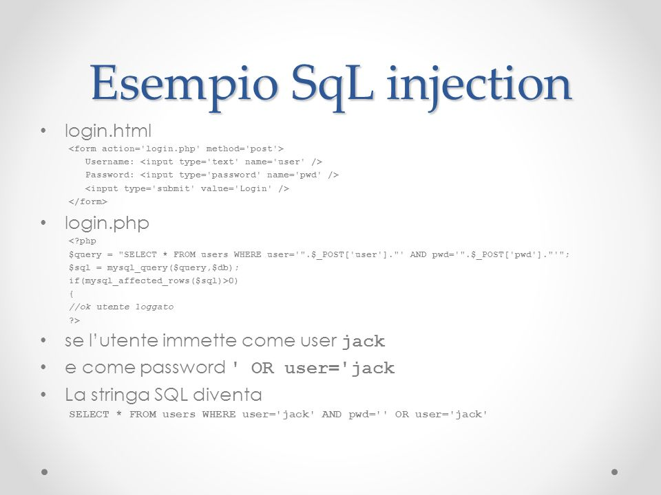 Esempio SqL injection login.html login.php