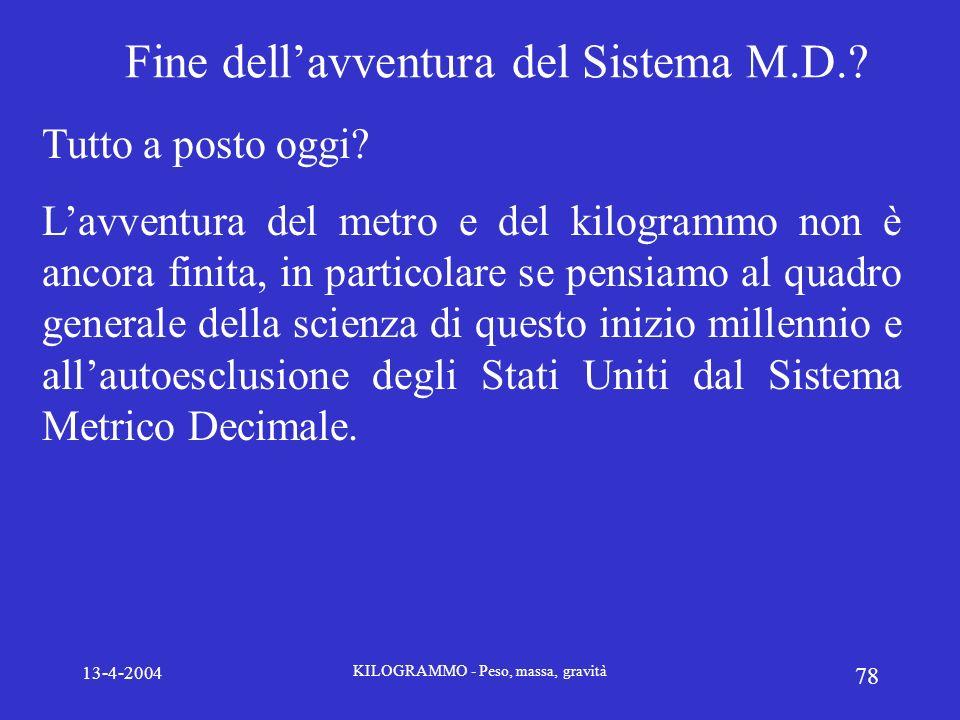 Fine dell'avventura del Sistema M.D.