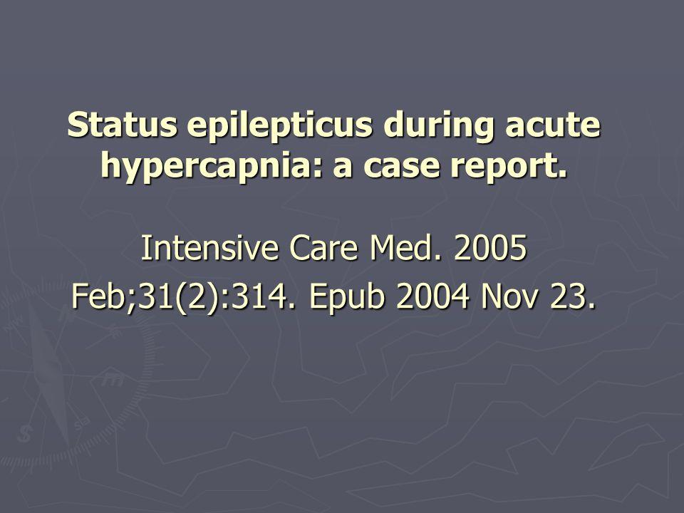 Status epilepticus during acute hypercapnia: a case report