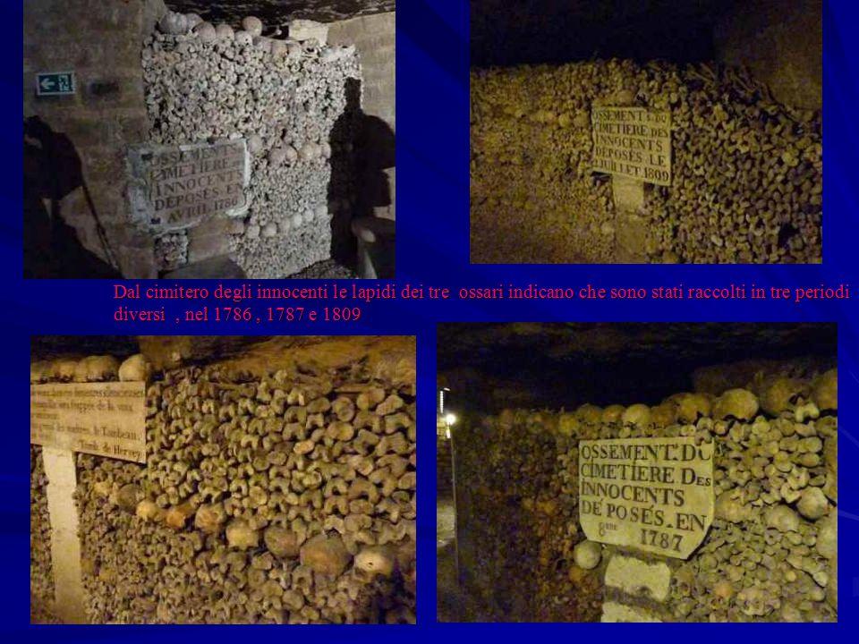 Dal cimitero degli innocenti le lapidi dei tre ossari indicano che sono stati raccolti in tre periodi diversi , nel 1786 , 1787 e 1809