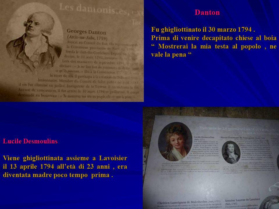 Danton Fu ghigliottinato il 30 marzo 1794 . Prima di venire decapitato chiese al boia Mostrerai la mia testa al popolo , ne vale la pena