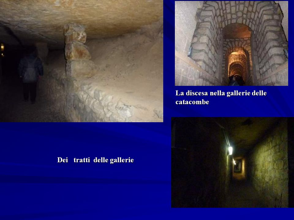 La discesa nella gallerie delle catacombe