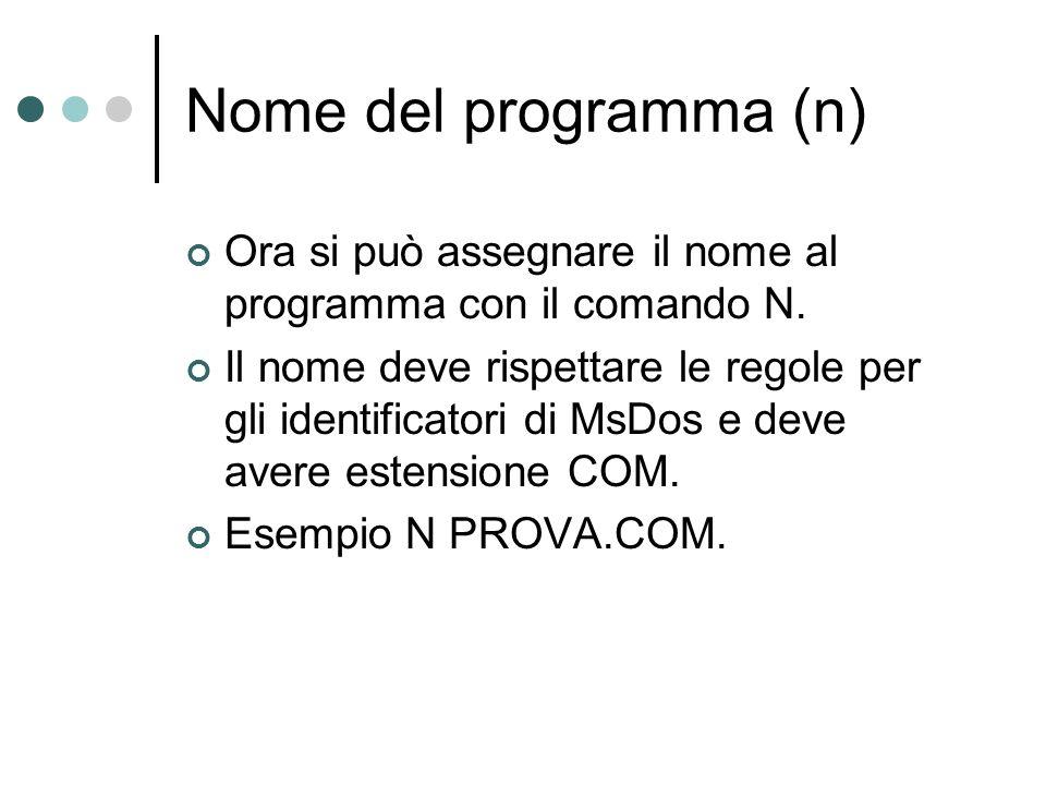 Nome del programma (n) Ora si può assegnare il nome al programma con il comando N.