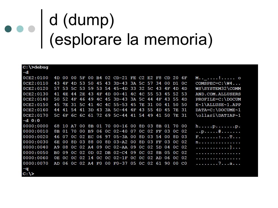d (dump) (esplorare la memoria)