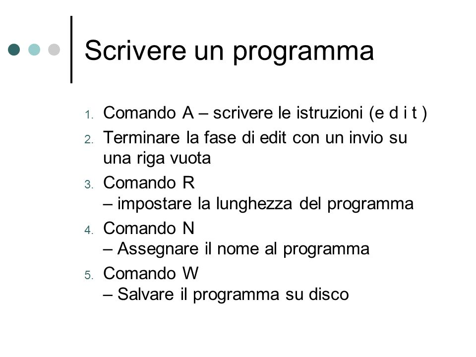 Scrivere un programma Comando A – scrivere le istruzioni (e d i t )