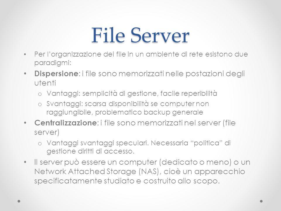 File Server Per l'organizzazione dei file in un ambiente di rete esistono due paradigmi: