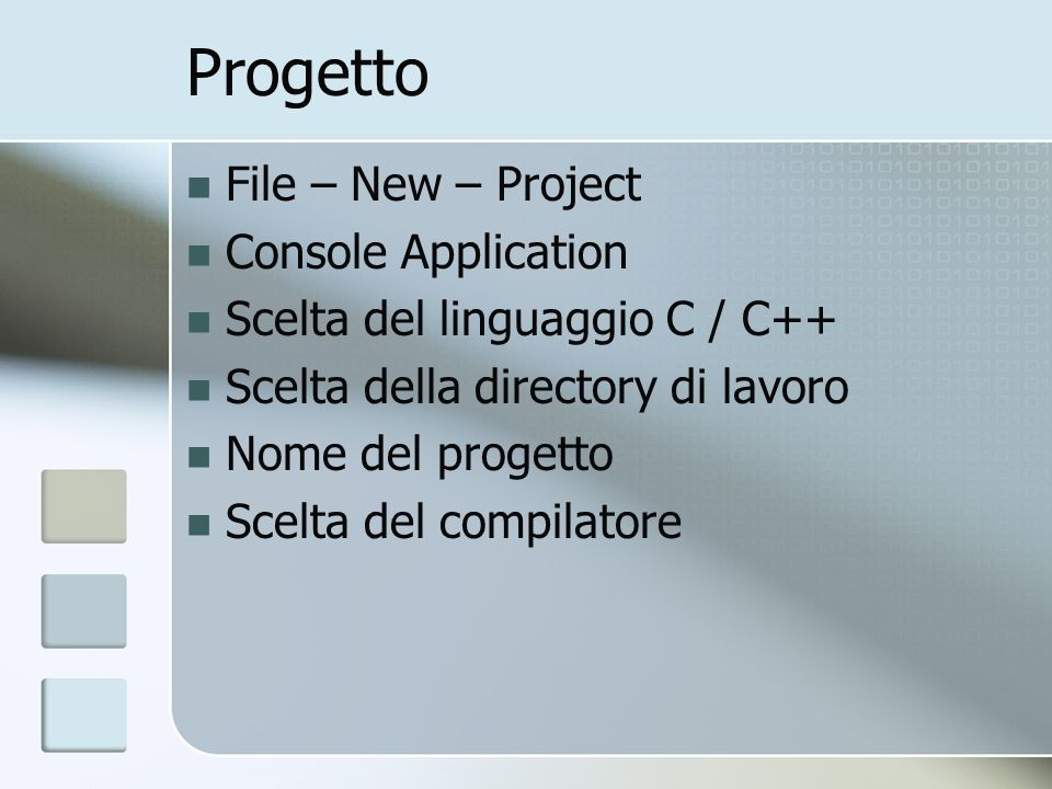 Progetto File – New – Project Console Application
