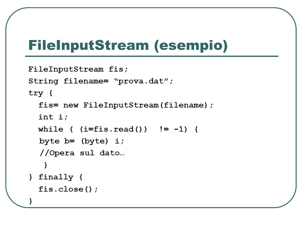 FileInputStream (esempio)