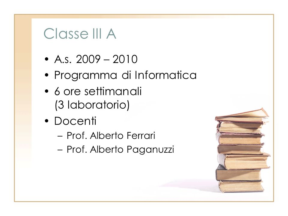 Classe III A A.s. 2009 – 2010 Programma di Informatica