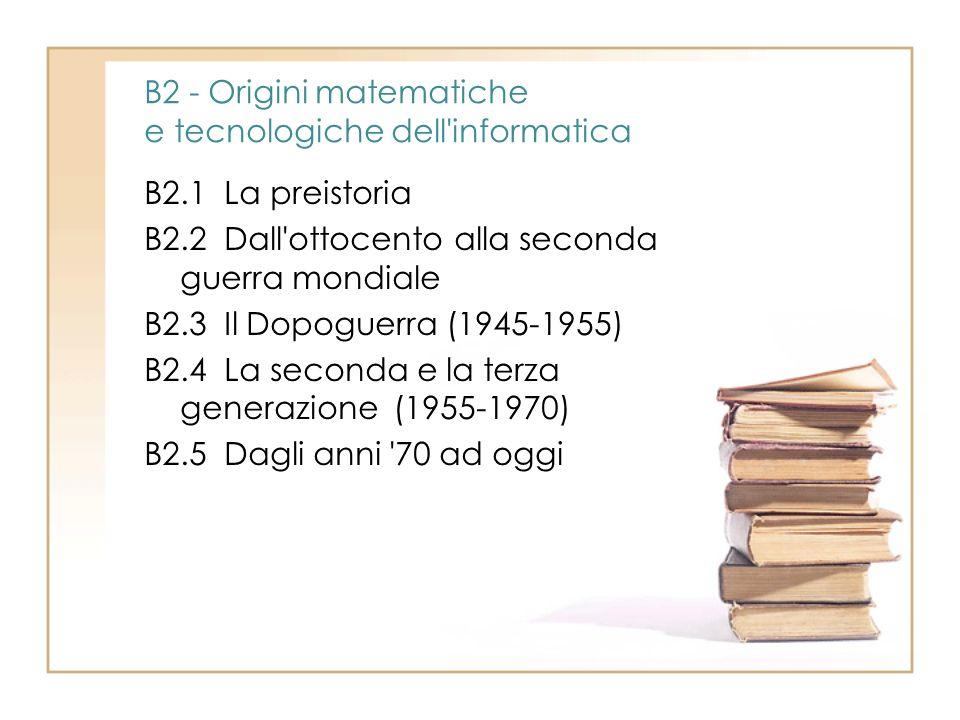 B2 - Origini matematiche e tecnologiche dell informatica