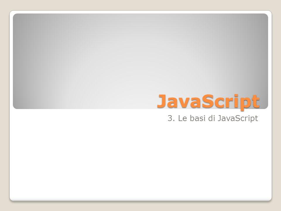 JavaScript 3. Le basi di JavaScript