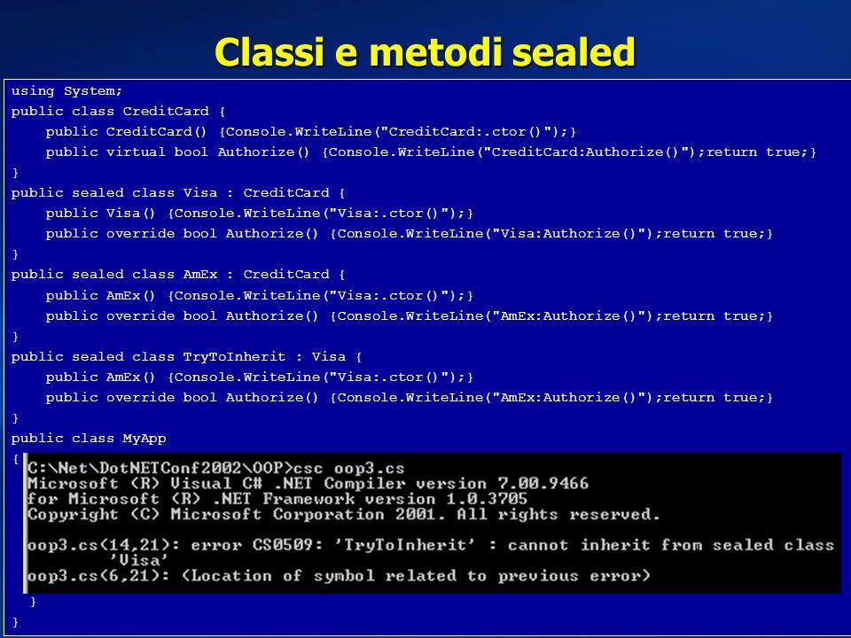Classi e metodi sealed using System; public class CreditCard {