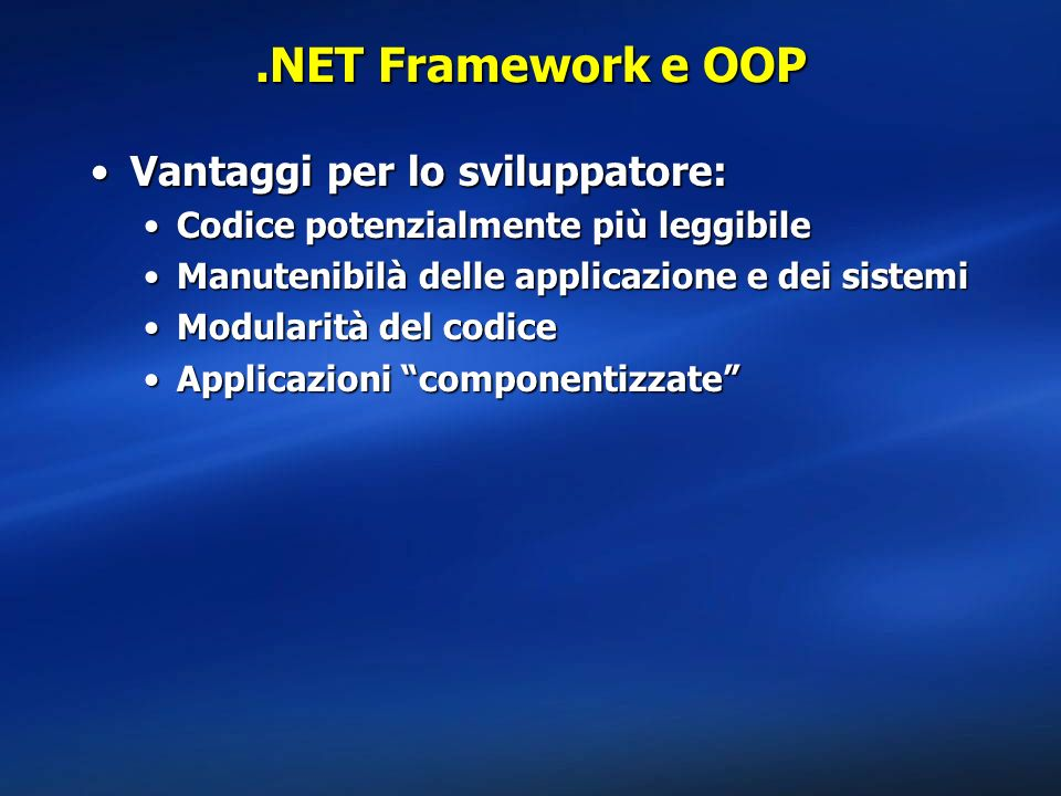 .NET Framework e OOP Vantaggi per lo sviluppatore: