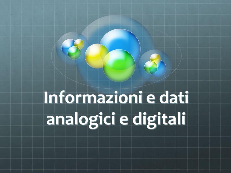Informazioni e dati analogici e digitali