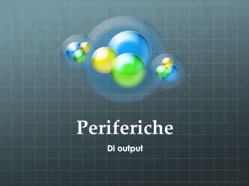 Periferiche Di output