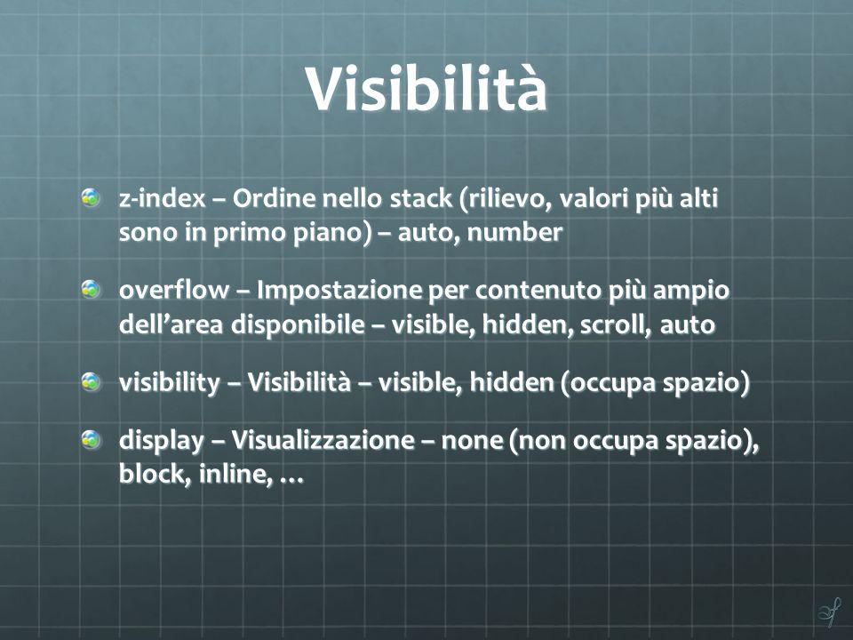 Visibilità z-index – Ordine nello stack (rilievo, valori più alti sono in primo piano) – auto, number.