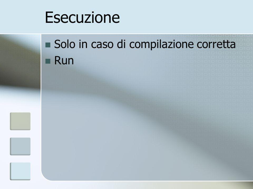 Esecuzione Solo in caso di compilazione corretta Run