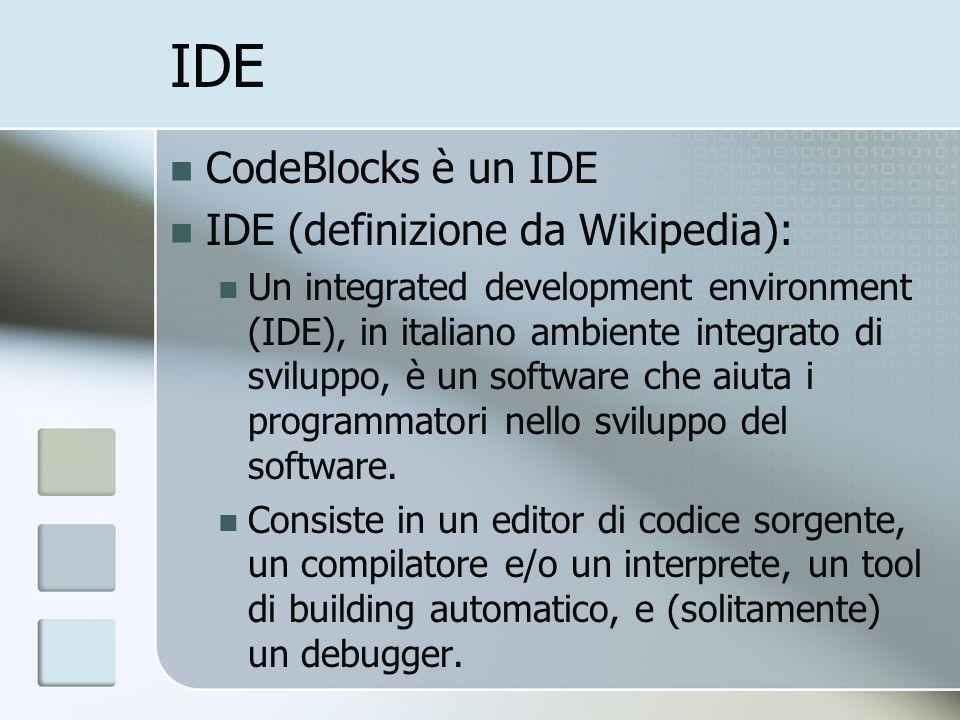 IDE CodeBlocks è un IDE IDE (definizione da Wikipedia):