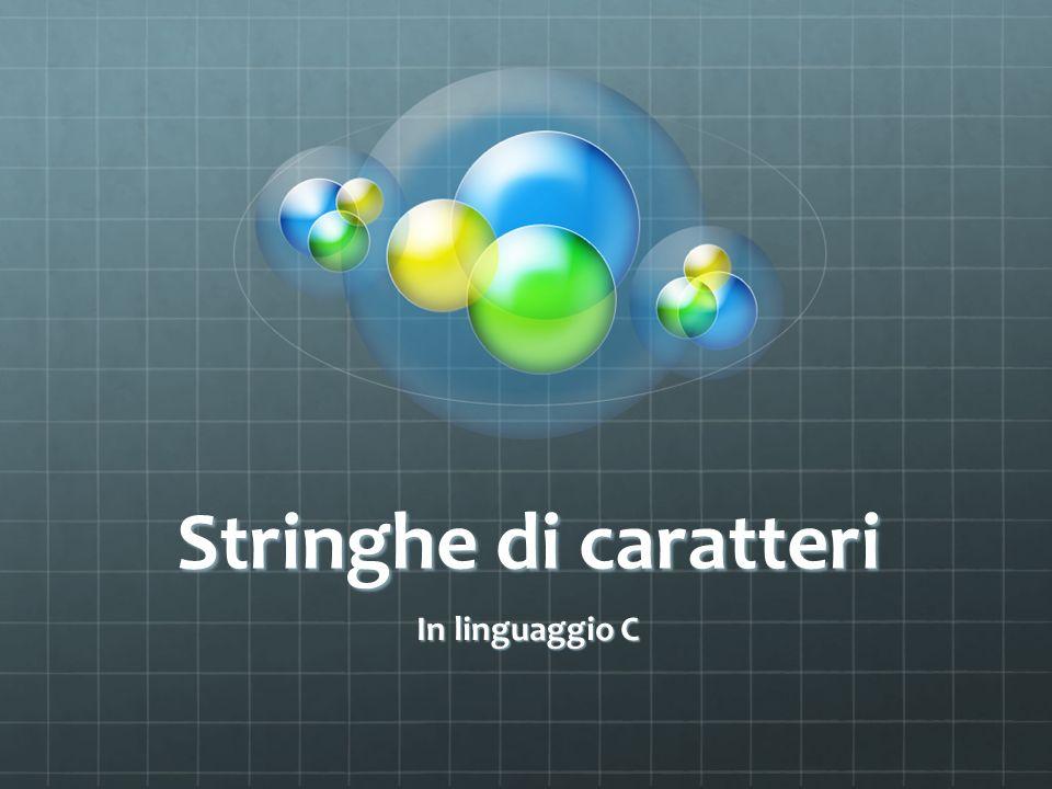 Stringhe di caratteri In linguaggio C