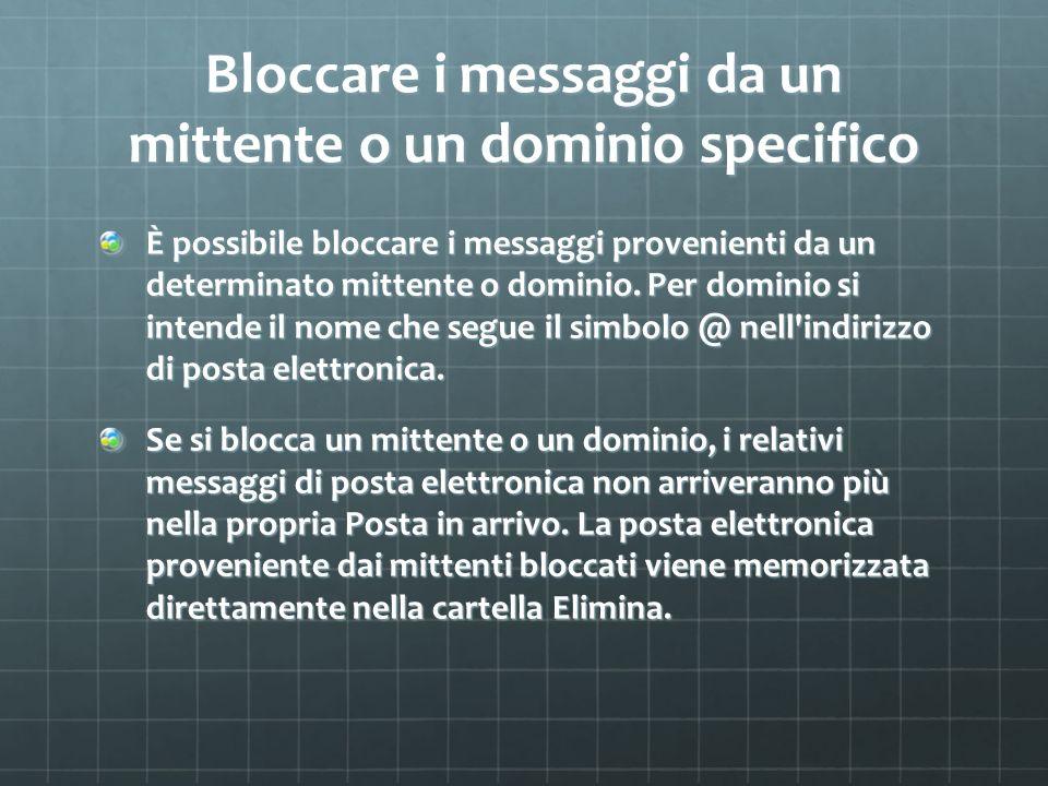 Bloccare i messaggi da un mittente o un dominio specifico