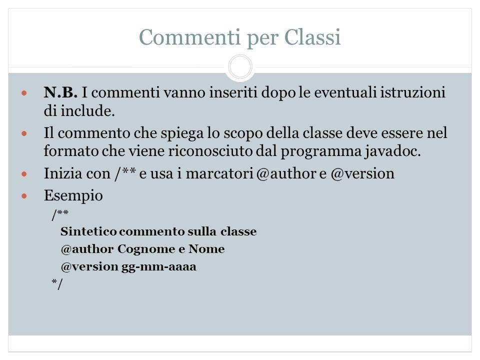 Commenti per Classi N.B. I commenti vanno inseriti dopo le eventuali istruzioni di include.