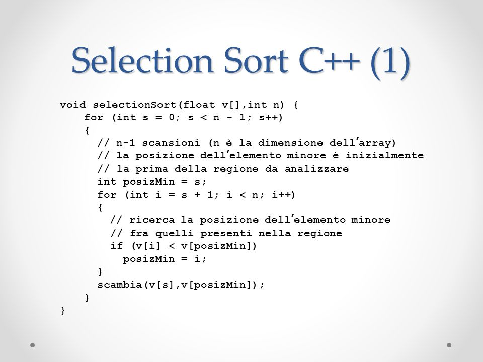 Selection Sort C++ (1) void selectionSort(float v[],int n) {