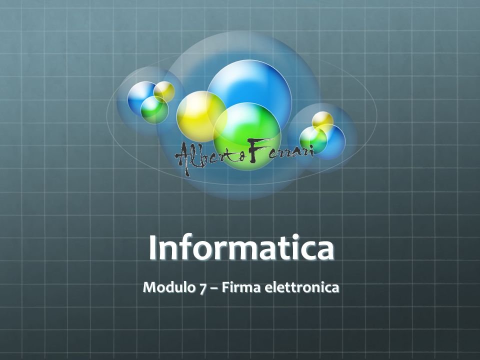 Modulo 7 – Firma elettronica