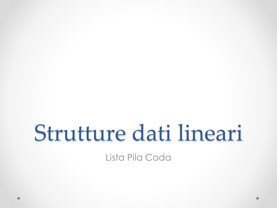 Strutture dati lineari