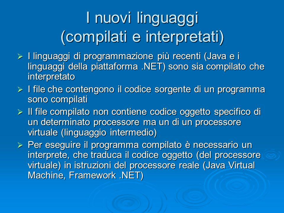 I nuovi linguaggi (compilati e interpretati)