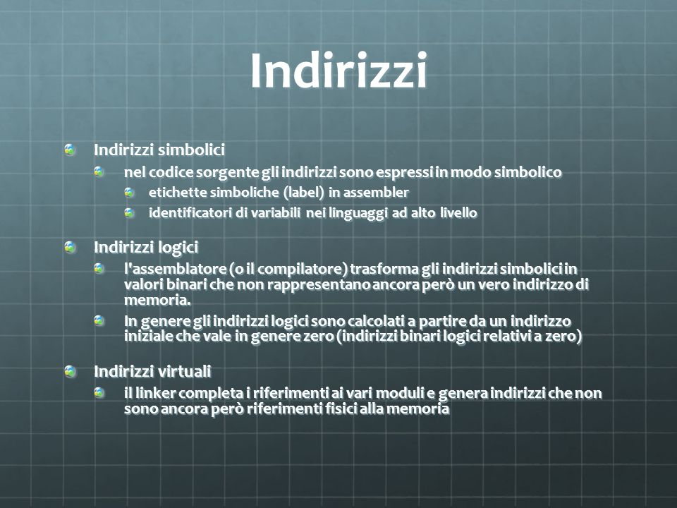 Indirizzi Indirizzi simbolici Indirizzi logici Indirizzi virtuali