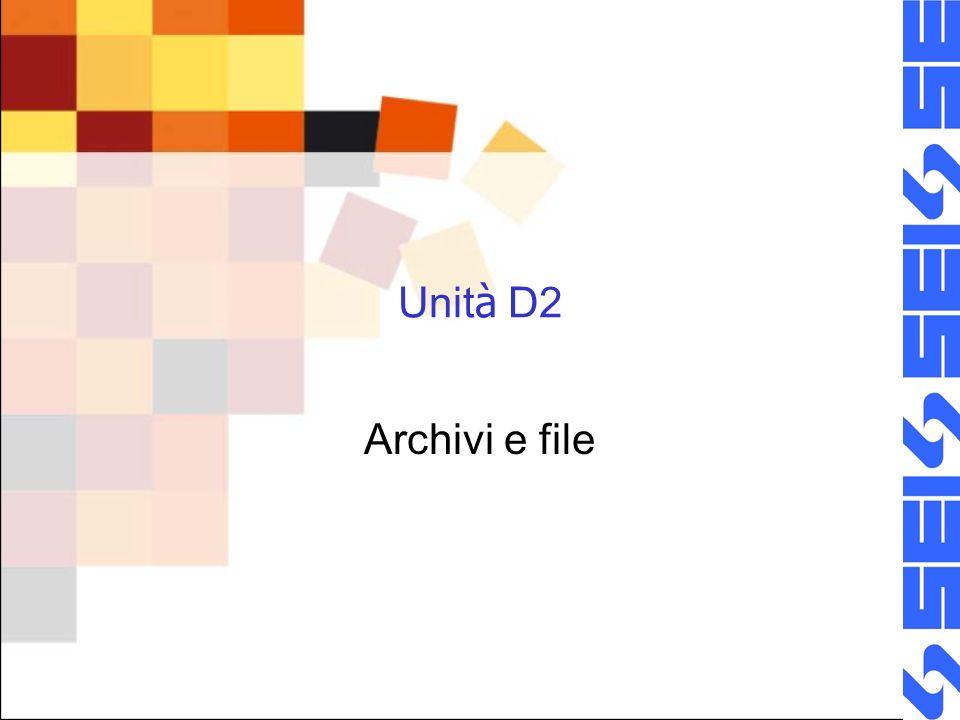 Unità D2 Archivi e file