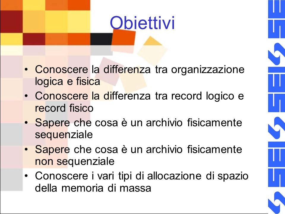 Obiettivi Conoscere la differenza tra organizzazione logica e fisica