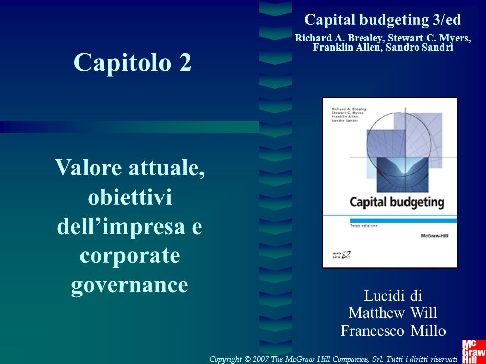 Capital budgeting 3/ed Richard A. Brealey, Stewart C. Myers, Franklin Allen, Sandro Sandri. Capitolo 2.