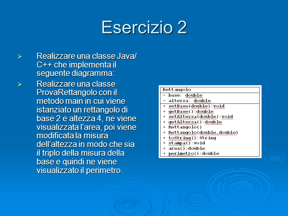Esercizio 2 Realizzare una classe Java/ C++ che implementa il seguente diagramma: