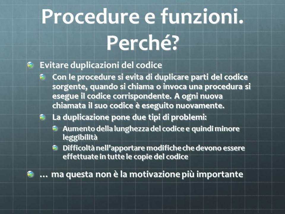 Procedure e funzioni. Perché