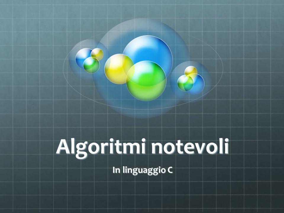 Algoritmi notevoli In linguaggio C